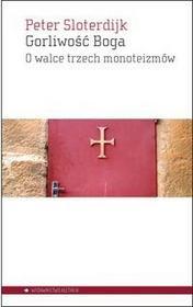Aletheia Gorliwość Boga - Peter Sloterdijk