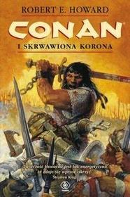 Rebis Conan i skrwawiona korona - Robert Howard