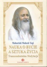 Yogi Maharishi Mahesh Nauka o bycie a sztuka życia