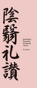 Karakter Tanizaki Junichir Pochwała cienia