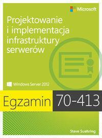 APN PROMISE Egzamin 70-413 Projektowanie i implementacja infrastruktury serwerów - Steve Suehring