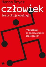 Hanna Brycz Człowiek instrukcja obsługi Przewodnik po zachowaniach społecznych e-book)