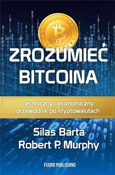 Fijorr Zrozumieć Bitcoina Silas Barta, Robert P. Murphy