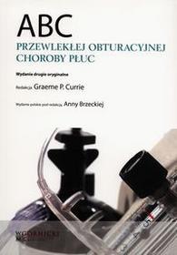 Górnicki Wydawnictwo Medyczne ABC Przewlekłej obstrukcyjnej choroby płuc - Currie Graeme P.