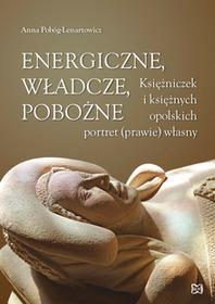 Nowik Energiczne władcze pobożne - Anna Pobóg-Lenartowicz