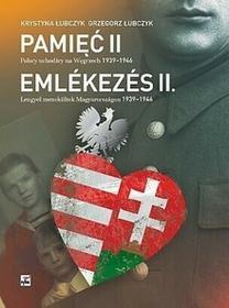 Rytm Oficyna Wydawnicza Krystyna Lubczyk, Grzegorz Lubczyk Pamięć. Polscy uchodźcy na Węgrzech 1939-1946