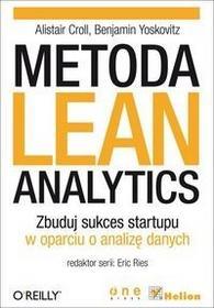 Metoda Lean Analytics. - Croll Alistair, Benjamin Yoskovitz