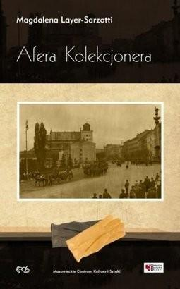 Afera kolekcjonera - Magdalena Layer-Sarzotti