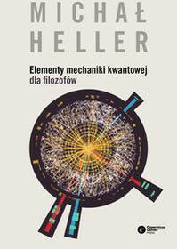 Copernicus Center Press Elementy mechaniki kwantowej dla filozofów - Michał Heller
