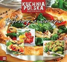 Kuchnia polska na wszystkie okazje - Potrawy z warzyw / ZIELONA SOWA Izabela Jesołowska