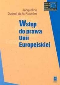 Wstęp do prawa Unii Europejskiej Jacqueline Rochere