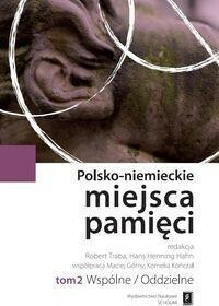 Wydawnictwo Naukowe Scholar Polsko-niemieckie miejsca pamięci Tom 2 - SCHOLAR