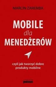 Poltext Mobile dla menedżerów czyli jak tworzyć dobre produkty mobilne - Marcin Zaremba