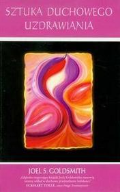 Goldsmith Joel S. Sztuka duchowego uzdrawiania