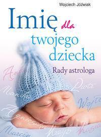 Bis Imię dla twojego dziecka. Rady astrologa - Wojciech Jóźwiak
