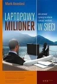 OnePressLaptopowy Milioner Jak zerwać z pracą na etacie i zacząć zarabiać w sieci - Anastasi Mark