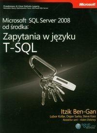 APN PROMISE Microsoft SQL Server 2008 od środka: Zapytania w języku T-SQL - Ben-Gan Itzik, Kollar Lubor, Sarka Dejan