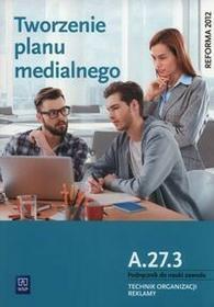 WSiP Tworzenie planu medialnego A.27.3. Podręcznik do nauki zawodu Technik organizacji reklamy