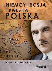Capital Niemcy, Rosja i kwestia Polska - Roman Dmowski