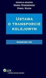 Wajda Paweł, Wierzbowski Marek Ustawa o transporcie kolejowym komentarz - mamy na stanie, wyślemy natychmiast