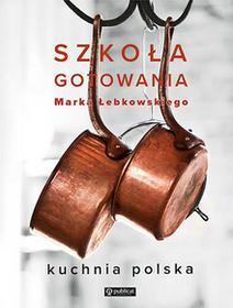Szkoła gotowania Marka Łebkowskiego