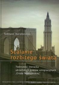 Scalanie rozbitego świata Tadeusz Karabowicz