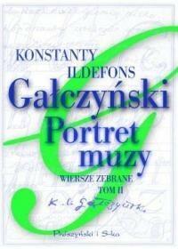 Prószyński Portret muzy Wiersze zebrane Tom 2 - Konstanty Ildefons Gałczyński