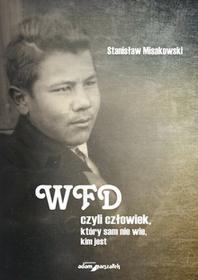 Misakowski Stanisław WFD czyli człowiek, który sam nie wie, kim jest - dostępny od ręki, natychmiastowa wysyłka