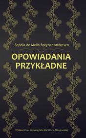 UMCS Wydawnictwo Uniwersytetu Marii Curie-Skłodows Opowiadania przykładne Sophia de Mello, Breyner Andresen