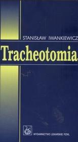 Wydawnictwo Lekarskie PZWL Tracheotomia - Iwankiewicz Stanisław
