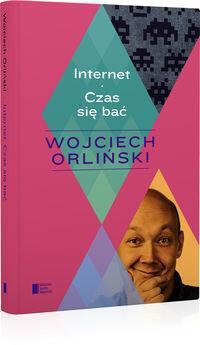 Agora Internet Czas się bać - Wojciech Orliński