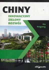 Wydawnictwo Adam Marszałek Chiny Innowacyjny zielony rozwój - Angang Hu