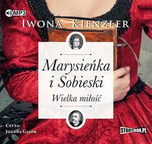 StoryBox.pl Marysieńka i Sobieski Wielka miłość Audiobook Iwona Kienzler