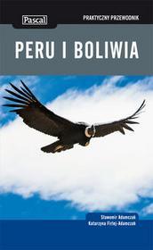 Pascal Peru i Boliwia Praktyczny przewodnik - Sławomir Adamczak, Katarzyna Firlej-Adamczak