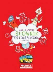 MARTEL Ilustrowany słownik ortograficzny dla dzieci - Martel
