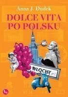 Dolce vita po polsku Anna J Dudek