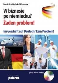 Poltext Dominika Cieślak-Pólkowska W biznesie po niemiecku? Żaden problem! Im Geschäft auf Deutsch? Kein Problem!