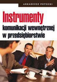 Difin Arkadiusz Potocki Instrumenty komunikacji wewnętrznej w przedsiębiorstwie