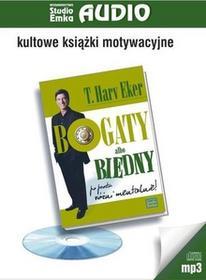 Studio Emka Bogaty albo biedny. Po prostu różni mentalnie - książka audio na CD (format mp3) - T. Harv Eker