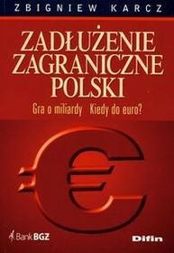 Karcz Zbigniew Zadłużenie zagraniczne Polski - mamy na stanie, wyślemy natychmiast