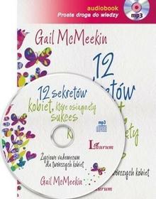 12 sekretów kobiet, które osiągnęły sukces. Życiowe vademecum dla twórczych kobiet (audiobook CD) - Gail McMeekin