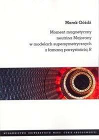 Góźdź Marek Moment magnetyczny neutrina Majorany w modelach supersymetrycznych z łamaną parzystością R