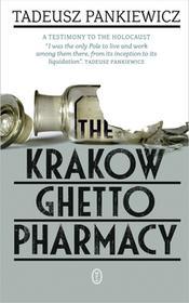 Wydawnictwo Literackie The Krakow Ghetto Pharmacy - Tadeusz Pankiewicz