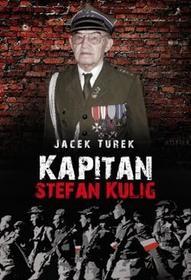 Poligraf Kapitan Stefan Kulig Żołnierz Wyklęty Niezłomny - Jacek Turek