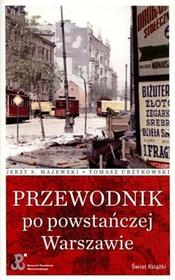 Świat Książki Przewodnik po powstańczej Warszawie - Tomasz Urzykowski, Jerzy Majewski