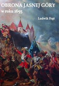 Napoleon V Obrona Jasnej Góry w roku 1655 - Frąś Ludwik