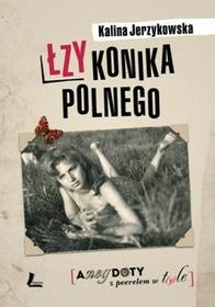 Literatura Łzy konika polnego. Anegdoty z Peerelem w tyle - KALINA JERZYKOWSKA