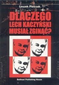 Leszek Pietrzak Dlaczego Lech Kaczyński musiał zginąć? / wysyłka w 24h