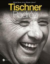 Bereś Witold,  Więcek Artur Tischner Podróż