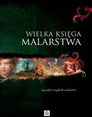 Wielka księga malarstwa - Ewa Chabińska-Ilchanka, Luba Ristujczina